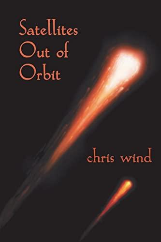 Satellites Out of Orbit: chris wind