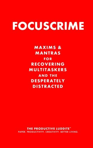 9781926892177: Focuscrime: Maxims and Mantras for Recovering Multitaskers and the Desperately Distracted