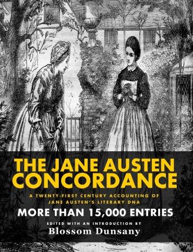 9781926892610: The Jane Austen Concordance: A Twenty-First Century Accounting of Jane Austen's Literary DNA