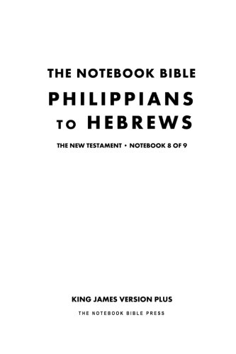 9781926892771: The Notebook Bible - New Testament - Volume 8 of 9 - Philippians to Hebrews