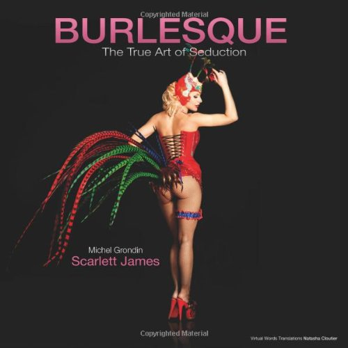 9781926893419: Burlesque: The True Art of Seduction