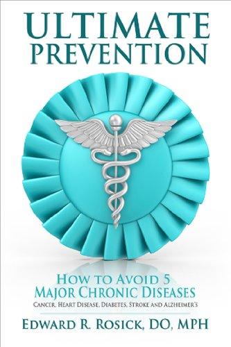 9781926893426: Ultimate Prevention: How to Avoid 5 Major Chronic Diseases