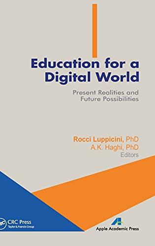Education for a Digital World: Present Realities and Future Possibilities: Rocci Luppicini