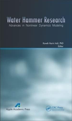 Water Hammer Research: Advances in Nonlinear Dynamics Modeling: Hariri Asli, Kaveh