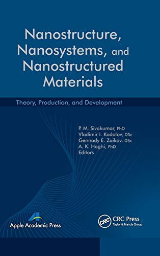 9781926895499: Nanostructure, Nanosystems, and Nanostructured Materials: Theory, Production and Development (AAP Research Notes on Nanoscience and Nanotechnology)