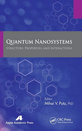 9781926895901: Quantum Nanosystems: Structure, Properties, and Interactions