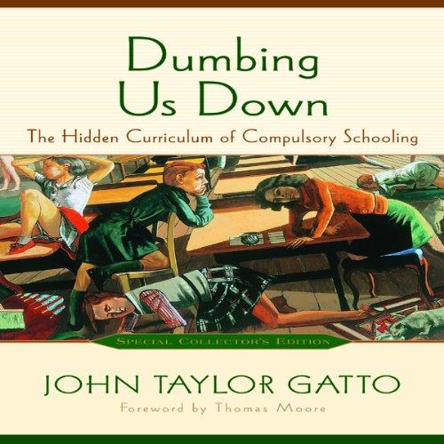 9781926910284: Dumbing Us Down: The Hidden Curriculum of Compulsory Schooling