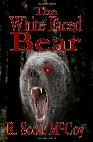 The White Faced Bear: McCoy, R. Scott {Author} with Louise Bohmer {Edited By}