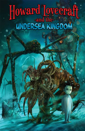 Howard Lovecraft and the Undersea Kingdom (1926914848) by MacPherson, Dwight L.; Brown, Bruce
