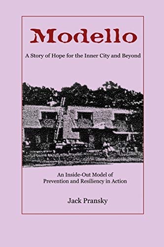 9781926918242: Modello: A Story of Hope for the Inner City and Beyond: An Inside-Out Model of Prevention and Resiliency in Action