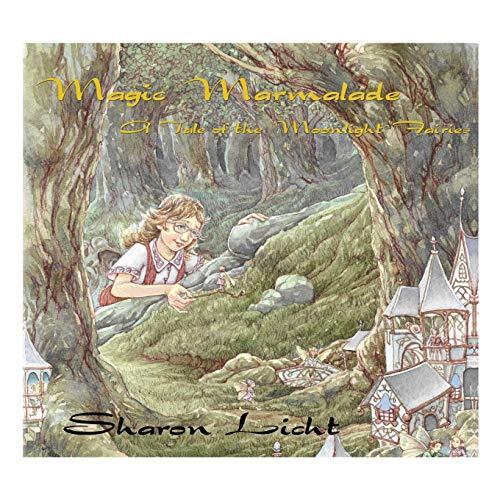 9781926918594: Magic Marmalade: A Tale of the Moonlight Fairies