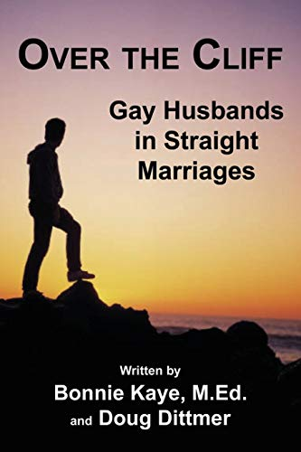 Over the Cliff: Gay Husbands in Straight Marriages (1926918606) by Bonnie Kaye; Doug Dittmer