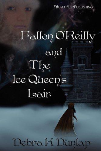 Fallon O'Reilly and the Ice Queen's Lair: Debra K. Dunlap