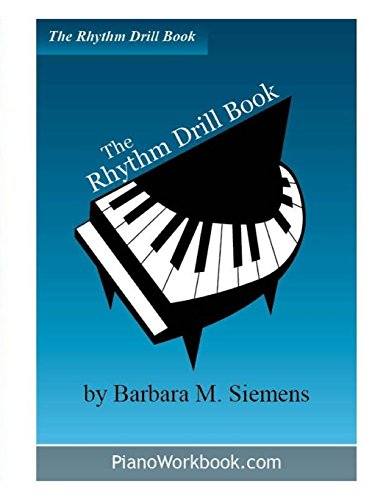 9781926939032: The Rhythm Drill Book (The Piano Workbook Series)
