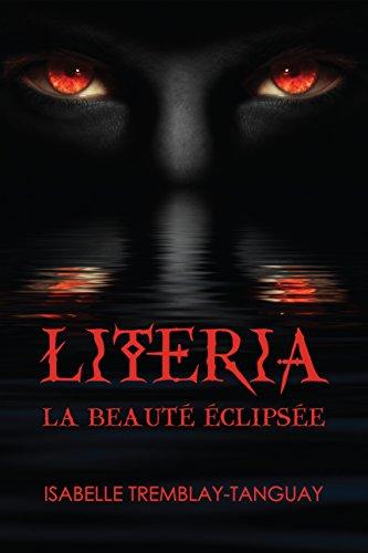 9781926956930: Literia: La Beaute Eclipsee (French Edition)