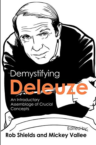 9781926958200: Demystifying Deleuze: An Introductory Assemblage of Crucial Concepts