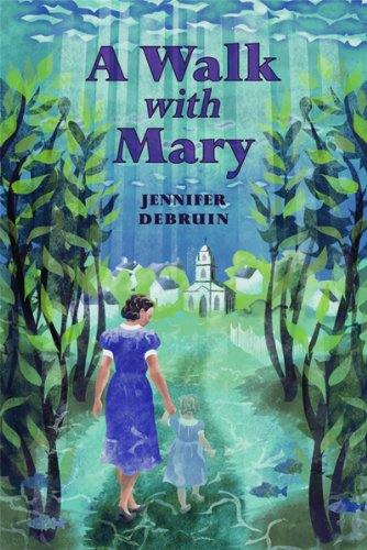 A Walk with Mary: Jennifer DeBruin