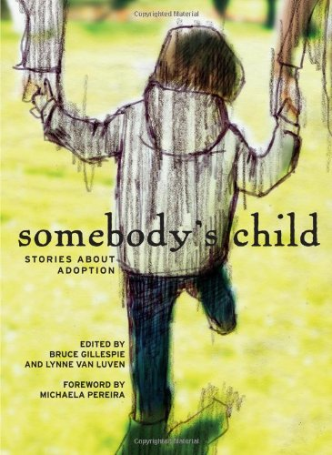 9781926971032: Somebodys Child: Stories about Adoption