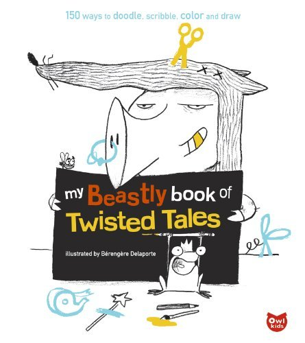 9781926973005: My Beastly Book of Twisted Tales: 150 Ways to Doodle, Scribble, Color and Draw