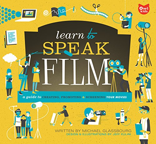9781926973845: Learn to Speak Film: A Guide to Creating, Promoting, and Screening Your Movies