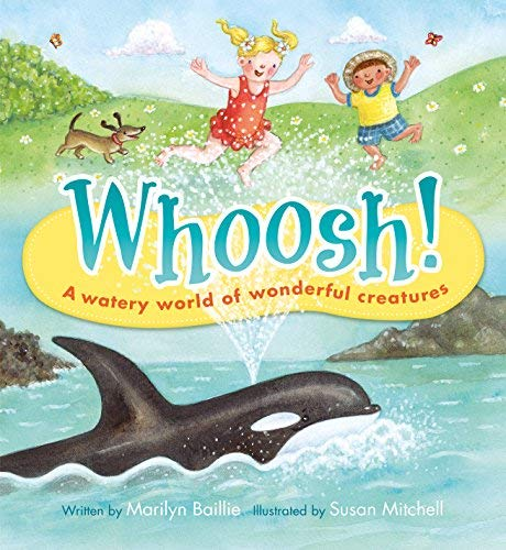 9781926973982: Whoosh!: A Watery World of Wonderful Creatures