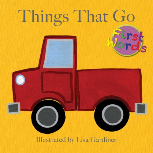 9781926988016: Things That Go (Lisa M Gardiner: First Words)