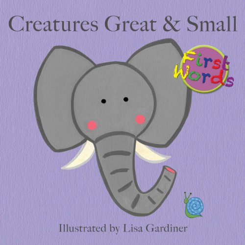 9781926988078: Creatures Great & Small (Lisa M Gardiner: First Words)