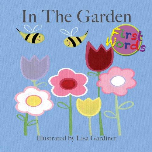 9781926988085: In the Garden (Lisa M Gardiner: First Words)
