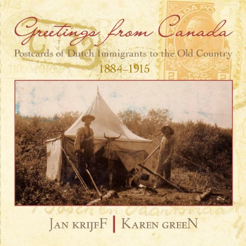 Greetings from Canada: Postcards from Dutch Immigrants: Jan Krijff, Karen