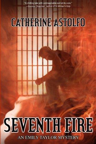 Seventh Fire: An Emily Taylor Mystery: Astolfo, Catherine