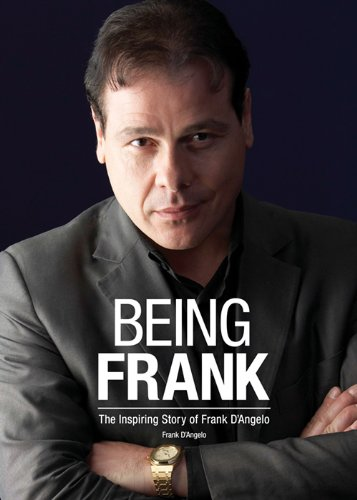 9781927005033: Being Frank: The Inspiring Story of Frank D'Angelo