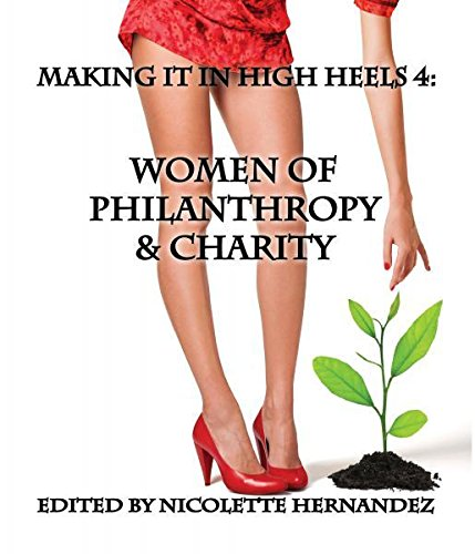 9781927005439: Making It In High Heels 4: Women Of Philanthropy & Charity