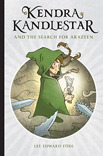 Kendra Kandlestar and the Search for Arazeen (The Chronicles of Kendra Kandlestar): Fodi, Lee ...