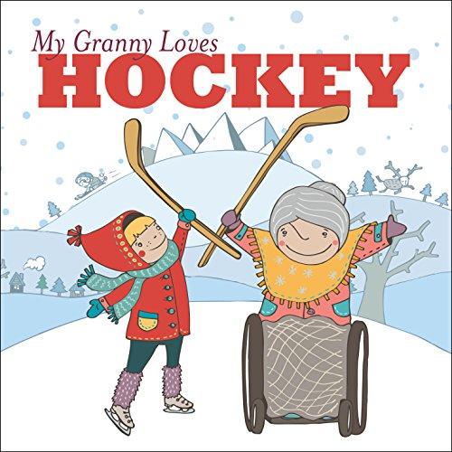 9781927018439: My Granny Loves Hockey