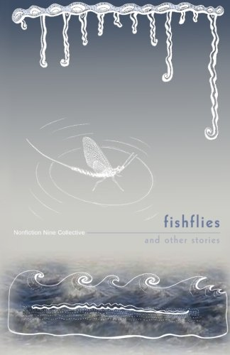 Fishflies: and other stories (New Writers Series): Collective, Nonfiction Nine;