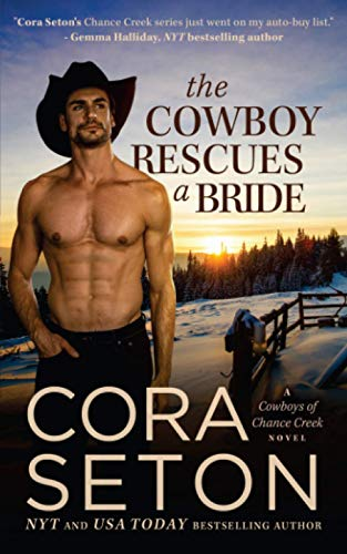 9781927036570: The Cowboy Rescues a Bride (Cowboys of Chance Creek) (Volume 7)