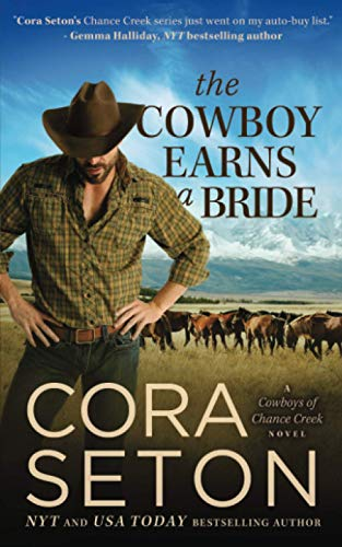 9781927036655: The Cowboy Earns a Bride (Cowboys of Chance Creek) (Volume 8)