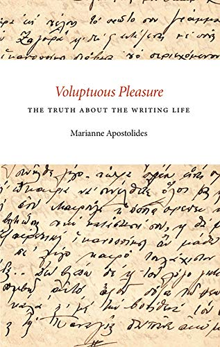 9781927040034: Voluptuous Pleasure: The Truth About the Writing Life (Department of Narrative Studies)