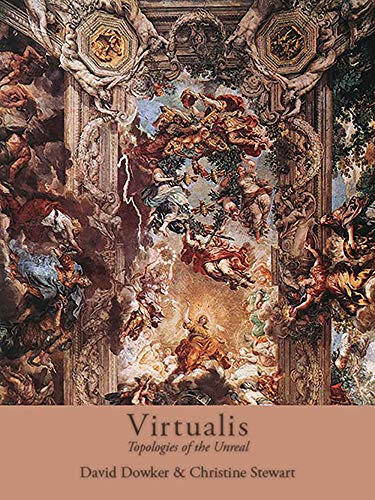 Virtualis: Topologies of the Unreal: Dowker, David, Stewart, Christine
