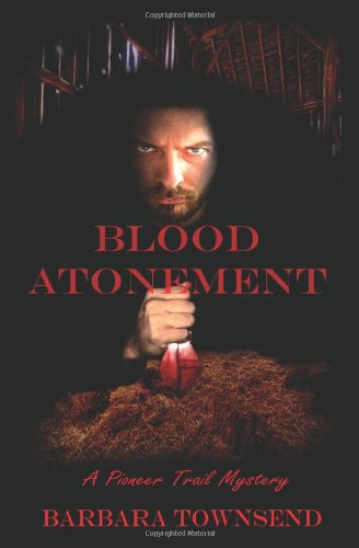 9781927044704: Blood Atonement: A Pioneer Trail Mystery