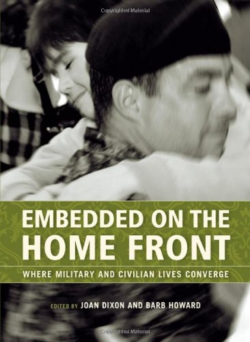 Embedded on the Homefront: Where Military and Civilian Lives Converge: Joan Dixon (editor), Barb ...