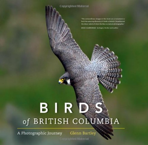 Birds of British Columbia: A Photographic Journey: Glenn Bartley