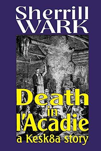 9781927058275: Death in L'Acadie: A Kesk8a Story