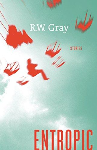Entropic: R. W. Gray