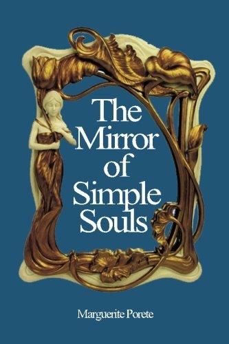 The Mirror of Simple Souls: Porete, Marguerite