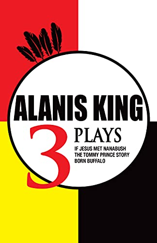 Alanis King: Three Plays: King, Alanis