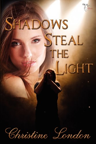 Shadows Steal the Light: Christine London