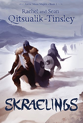Skraelings: Clashes in the Old Arctic (Arctic Moon Magick): Qitsualik-Tinsley, Rachel; ...