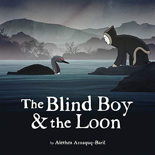The Blind Boy & the Loon: Arnaquq-Baril, Alethea
