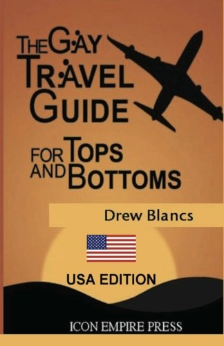 9781927124086: The Gay Travel Guide For Tops And Bottoms: USA Edition
